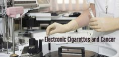 Electronic Cigarettes and Cancer – Vapeness - Madness Of Vape