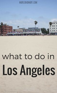 What to do in Los Angeles, California
