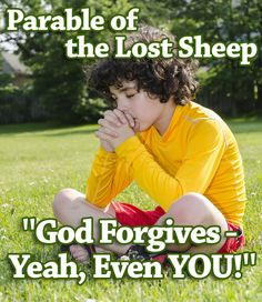 "Sunday School Lesson: Parable of the Lost Sheep ""God Forgives - Yeah, Even YOU"""