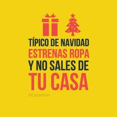 #TipicoDeNavidad estrenas #Ropa y no sales de tu #Casa... #Citas #Frases @candidman