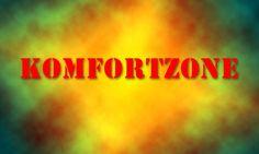 Sich aus der eigenen Komfort Zone heraus bewegen