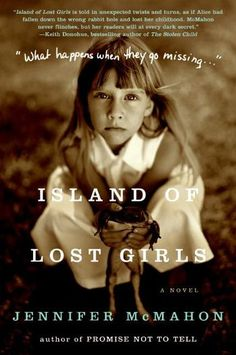 Title: Island of Lost Girls Author: Jennifer McMahon Summary: While parked at a gas station, Rhonda sees something so incongruously surreal that at first she hardly recognizes it as a crime in progress. her best friend, Lizzy, who vanished years before. Books And Tea, I Love Books, Great Books, Books To Read, Big Books, Reading Lists, Book Lists, Reading Den, Reading Rainbow