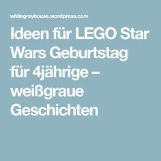 Ideen für LEGO Star Wars Geburtstag für 4jährige – weißgraue Geschichten