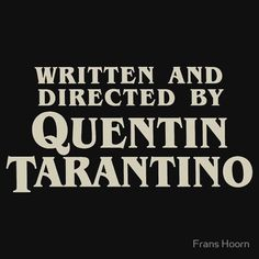 Written and Directed by Quentin Tarantino (original)