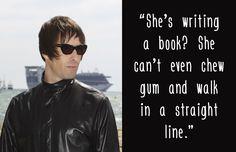 Liam Gallagher (1972 –) on Victoria Beckham (1974 –).   13 Splendidly Snarky British Put-Downs Through History