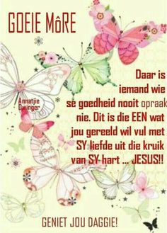 Good Morning Kisses, Good Morning Messages, Morning Wish, Good Morning Quotes, Lekker Dag, She Looks So Perfect, Evening Greetings, Afrikaanse Quotes, Goeie Nag
