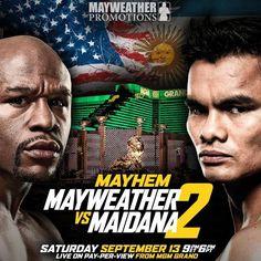 Mayweather vs. Maidana 2 September 13, 2014 MGM Grand in Las Vegas Live on Showtime PPV  #Mayhem