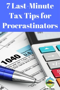 7 last-minute tax tips for procrastinators - Living On The Cheap
