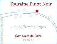 2012 Complices de Loire - Touraine Pinot Noir Les Collines Rouges 11 - Google Search