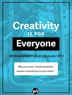 Never Forget: Creativity Is For Everyone — Made Vibrant