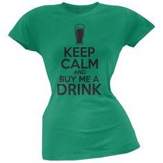 St. Patricks Day - Keep Calm Buy Me A Drink Kelly Green Soft Juniors T-Shirt