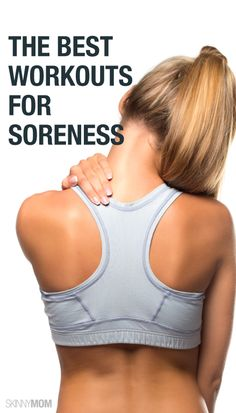 Great workouts for when you're sore.
