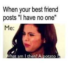Cambio features photo galleries like Come and Get It: Selena Gomez Memes and many others on celebrities, beauty, tech and inspiration. World Friendship Day, Friendship Memes, Best Friend Quotes Funny, Friend Memes, Funny Friends, Bae Quotes, Humor Quotes, True Memes, Stupid Funny Memes