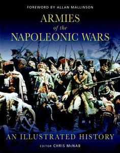 Armies of the Napoleonic Wars (General Military) by Chris McNab, http://www.amazon.co.uk/gp/product/1849086486?ie=UTF8=A12I4XFZBQ60U4=all_books_maldon