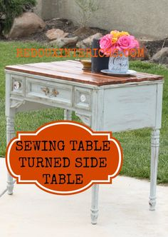 Sewing Table to Side Table.  Awesome tutorial shows you how. Redouxinteriors.com