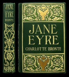 IsFive Books: Various Turn of the Century Decorative Cloth Publisher Bindings Part 2 Carlotte Bronte Jane Eyre Vintage Book Covers, Vintage Books, Old Books, Antique Books, Jane Eyre Book, Book Spine, Beautiful Book Covers, I Love Books, Mini Books