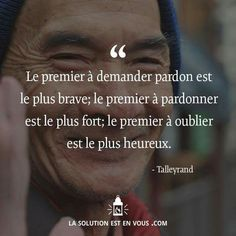 The first to ask for forgiveness is the bravest; the first to forgive is the strongest; the first to forget is the happiest. French Words, French Quotes, Great Sentences, Brave, Asking For Forgiveness, Small Words, Life Words, French Lessons, Motivation