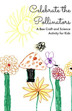Flowers are not just beautiful, they have a purpose too! Many flowers turn into the food we eat. Honey bees are to thank for this! Grab your markers and celebrate the pollinators with this bee craft and science activity for kids.