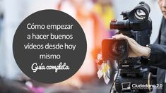 Cómo empezar a hacer buenos vídeos desde hoy mismo - Guía completa Digital Marketing, Youtube, Tech, Blog, Movie Posters, Header, Store, How To Make, Tips