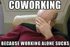 Facepalm... because working alone sucks...