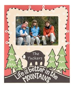 This 'Life Is Better in the Mountains' Personalized Frame is perfect! #zulilyfinds
