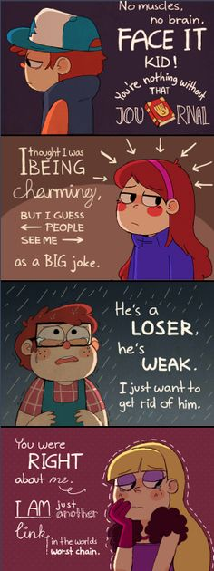 Gravity falls worst Quotes about 4 characters. Dont worry they over come these and push forward