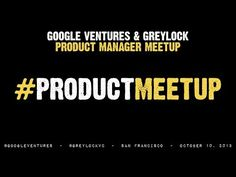 ▶ Product Manager Meetup with Google Ventures and Greylock Partners - YouTube