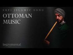 Ottoman Sufi Music (Instrumental Ney Flute) - YouTube Sufi Songs, Sufi Music, Deep Relaxation, Relaxing Music, Ottoman Empire, The Republic, Instrumental, Stress Relief, Flute