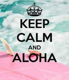KEEP CALM AND ALOHA, . Because a Vacation in Hawaii is One of the Best Ideas in Life ! Keep Calm Posters, Keep Calm Quotes, Deco Surf, Mahalo Hawaii, Keep Calm Signs, Pokerface, Maui, Hawaii Vacation, Hawaii Travel