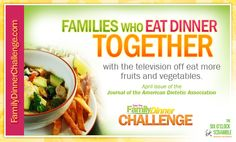 Families who eat dinner together with the TV off eat more fruits & veggies #dinnerchallenge