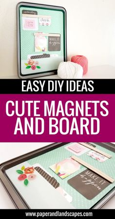 Make your own cute magnets and a simple magnet board to decorate your home, office, or kitchen with this easy diy tutorial - by Paper and Landscapes
