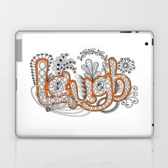 Laugh... it is good for you and for the rest of us! Laptop & iPad Skin by Vermont Greetings - $25.00