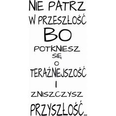 Więc czemu nasi politycy ciągle patrzą w przeszłość? Words Of Wisdom Quotes, Quotes And Notes, True Quotes, Motivational Quotes, Funny Quotes, Welcome To Reality, Funny Motivation, Interesting Quotes, Mood Quotes