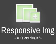 Responsive Img – jQuery Plugin for Responsive Images