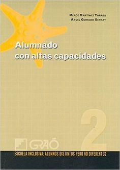 Alumnado con altas capacidades: 002 Escuela Inclusiva: Amazon.es: Àngel Guirado Serrat, Mercè Martínez Torres: Libros
