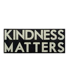 Black 'Kindness Matters' Box Sign