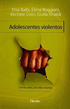 Adolescentes violentos : con los otros, con ellos mismos / Elisa Balbi... [et al.]