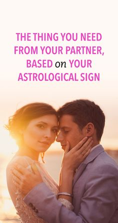 The thing you need from your partner, based on your astrological sign