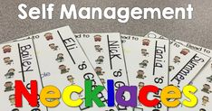 You asked... you guys wanted to know about my idea to use self management necklaces. This is a management tool I give my students to empower them to take