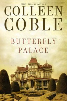 Butterfly Palace, Colleen Coble, Book Review, Downton Abbey Fans, Christian Historical, Christian Romance, Christian Suspense,
