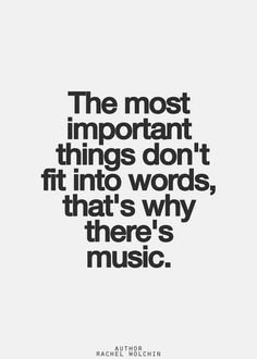 That's why there's music