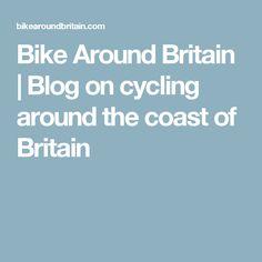 Bike Around Britain Pro Bike, Biking, Touring, Britain, Cycling, Coast, Blog, Bicycling, Bicycling