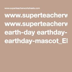 www.superteacherworksheets.com earth-day earthday-mascot_EDMCO.pdf
