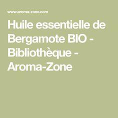 Huile essentielle de Bergamote BIO - Bibliothèque - Aroma-Zone