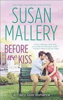 Before We Kiss - Susan Mallery (HQN - June 2014)