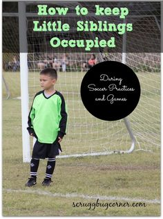 Tips on keeping the younger sibling occupied during soccer