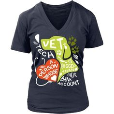 Show how proud you are with your profession and get Vet Tech a person whose heart is bigger than their bank account. Check more Vet Tech t-shirts. If you want a different color, style or have an idea