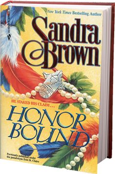 Honor Bound - Sandra Brown, New York Times Bestselling Author Reading Library, Open Library, Reading Room, Books To Buy, Books To Read, Sandra Brown Books, Book Authors, Romance Novels, Bestselling Author