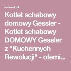 """Kotlet schabowy domowy Gessler - Kotlet schabowy DOMOWY Gessler z """"Kuchennych Rewolucji"""" - ofeminin"""