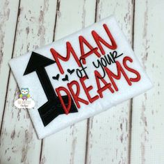 Man of your Dreams Shirt or Bodysuit Boy by GingerLyBoutique